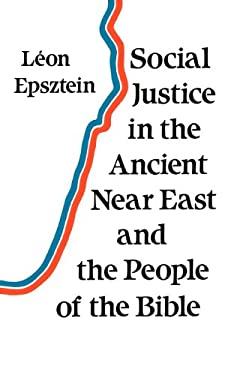 Social Justice in the Ancient Near East and the People of the Bible 9780334023340