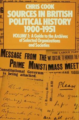Sources in British Political History, 1900-1951 9780333150368