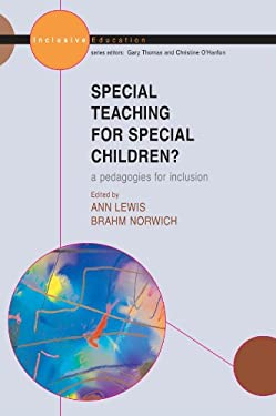 Special Teaching for Special Children: Pedagogies for Inclusion 9780335214051