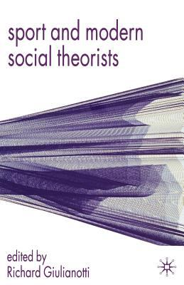 Sport and Modern Social Theorists: Theorizing Homo Ludens 9780333800799