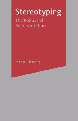 Stereotyping: The Politics of Representation 9780333772096