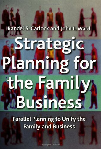 Strategic Planning for the Family Business: Parallel Planning to Unite the Family and Business 9780333947319