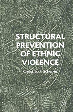 Structural Prevention of Ethnic Violence 9780333752067