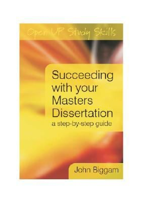 Succeeding with Your Master's Dissertation: A Step-By-Step Handbook 9780335227204