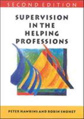 Supervision in the Helping Professions 9780335201174