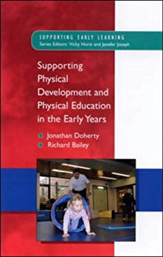Supporting Physical Development and Physical Education in the Early Years 9780335209828