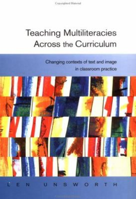 Teaching Multiliteracies Across the Curriculum: Changing Contexts of Text and Image in Classroom Practice 9780335206056