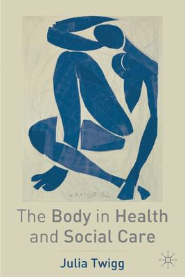 The Body in Health and Social Care 9780333776193