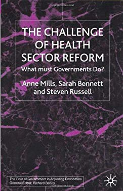 The Challenge of Health Sector Reform: What Must Governments Do? 9780333736180