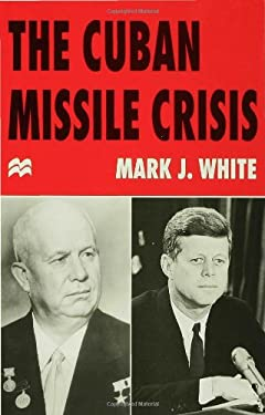 The Cuban Missile Crisis 9780333630525