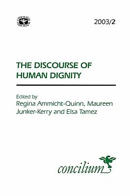 Concilium 2003/2 the Discourse of Human Dignity 9780334030737