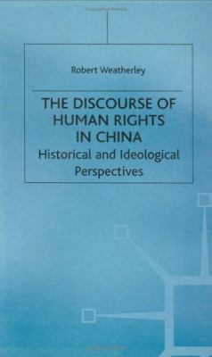The Discourse of Human Rights in China: Historical and Ideological Perspectives 9780333746288
