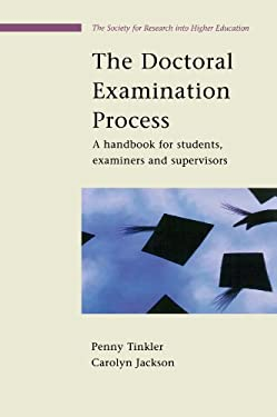 The Doctoral Examination Process: A Handbook for Students, Examiners and Supervisors 9780335213054