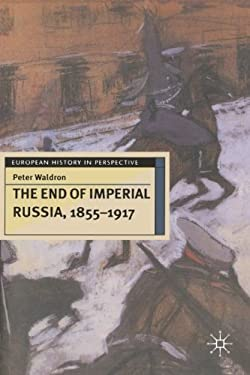 The End of Imperial Russia, 1855-1917 9780333601686