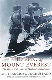 The Epic of Mount Everest: The Historic Account of Mallory's Expeditions 1030356