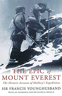 The Epic of Mount Everest: The Historic Account of Mallory's Expeditions 9780330482851