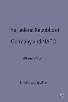 The Federal Republic of Germany and N. A. T. O.: Forty Years After 9780333536834