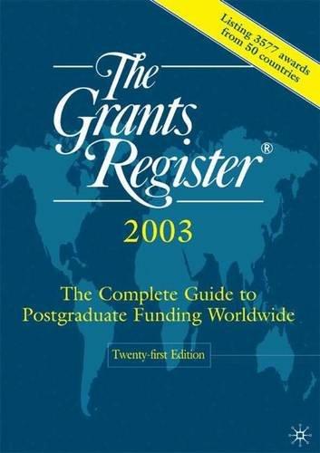 The Grants Register, 2003, Twenty-First Edition: Twenty-First Edition 9780333964743
