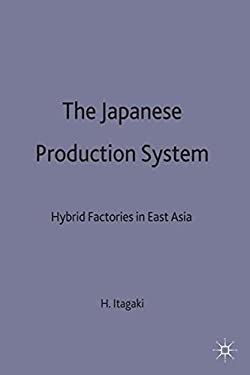 The Japanese Production System: Hybrid Factories in East Asia