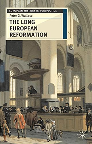The Long European Reformation: Religion, Political Conflict, and the Search for Conformity, 1350-1750 9780333644515