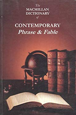 The MacMillan Dictionary of Contemporary Phrase and Fable 9780333906378