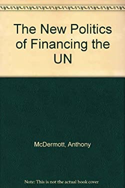 The New Politics of Financing the UN 9780333632093
