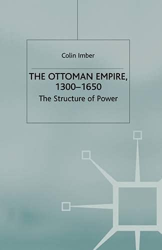 The Ottoman Empire, 1300-1650: The Structure of Power 9780333613863