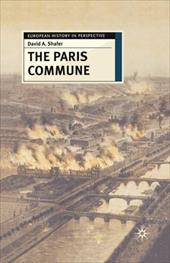 The Paris Commune: French Politics, Culture, and Society at the Crossroads of the Revolutionary Tradition and Revolutionary Social