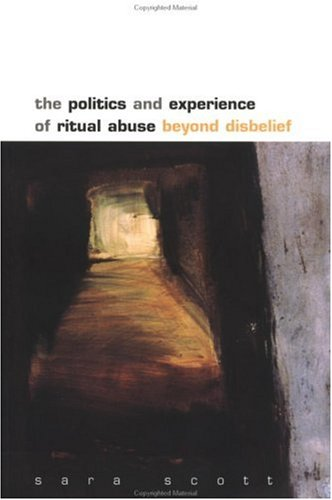 The Politics and Experience of Ritual Abuse 9780335204199