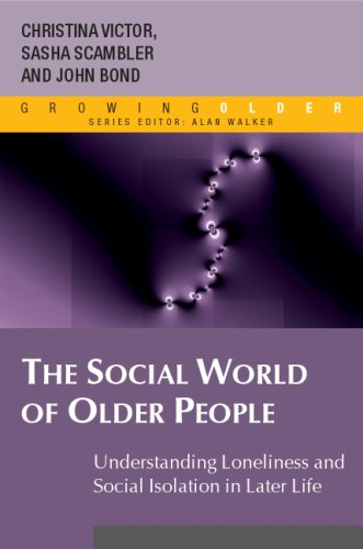 The Social World of Older People: Understanding Loneliness and Social Isolation in Later Life 9780335215218