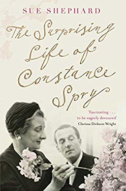 The Surprising Life of Constance Spry 9780330544221