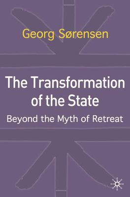 The Transformation of the State: Beyond the Myth of Retreat 9780333982051