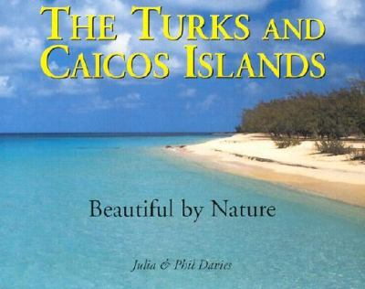The Turks & Caicos Islands: Beautiful by Nature 9780333775479