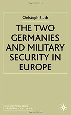 The Two Germanies and Military Security in Europe 9780333968932