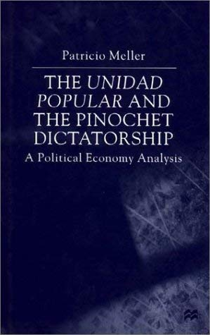 The Unidad Popular and the Pinochet Dictatorship: A Political Economy Analysis