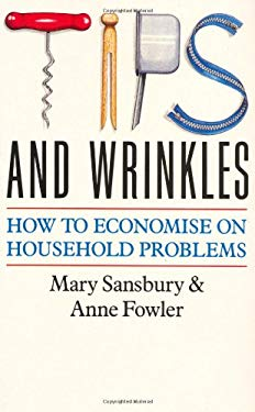 Tips and Wrinkles: How to Economise on Household Problems 9780330314572