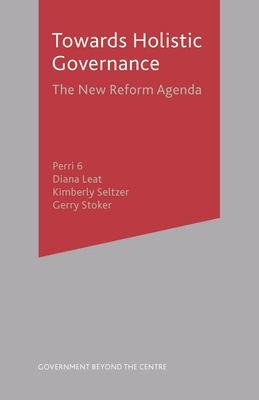 Towards Holistic Governance: The New Reform Agenda 9780333928912
