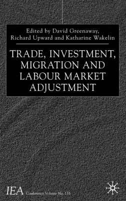 Trade, Investment, Migration and Labour Market Adjustment 9780333969229