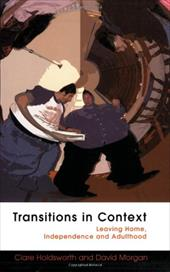 Transitions in Context: Leaving Home, Independence and Adulthood