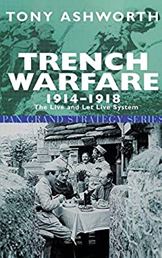 Trench Warfare, 1914-18: The Live and Let Live System