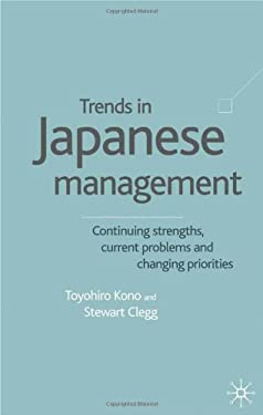 Trends in Japanese Management: Continuing Strenghts, Current Problems and Changing Priorities 9780333929704