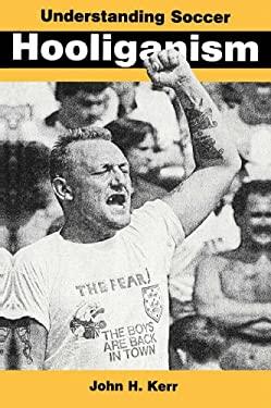 Understanding Soccer Hooliganism 9780335192496