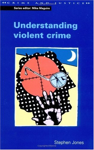 Understanding Violent Crime 9780335204175