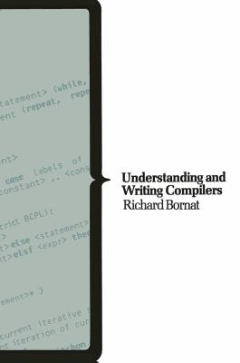 Understanding & Writing Compilers: A Do It Yourself Guide