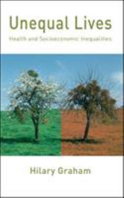 Unequal Lives: Health and Socio-Economic Inequalities 9780335213696