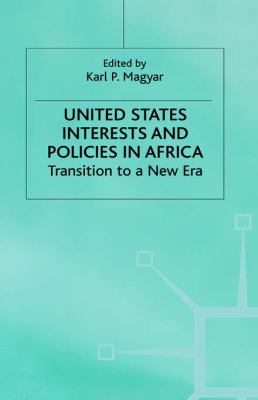 United States Interests and Politics in Africa: Transition to a New Era 9780333694473