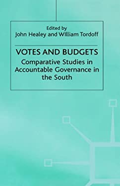 Votes and Budgets: Comparative Studies in Accountable Governance in the South 9780333638873