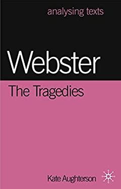 Webster: The Tragedies 9780333801307