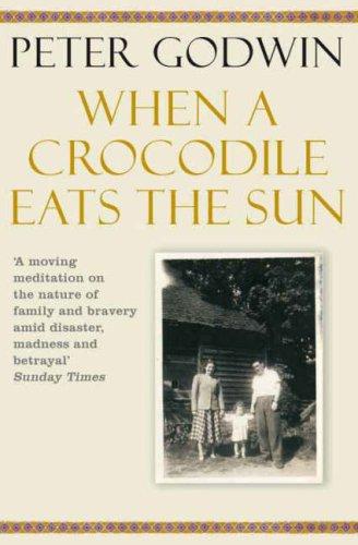When a Crocodile Eats the Sun: A Memoir. Peter Godwin 9780330448185