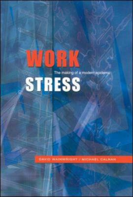 Work Stress: The Making of a Modern Epidemic 9780335207084